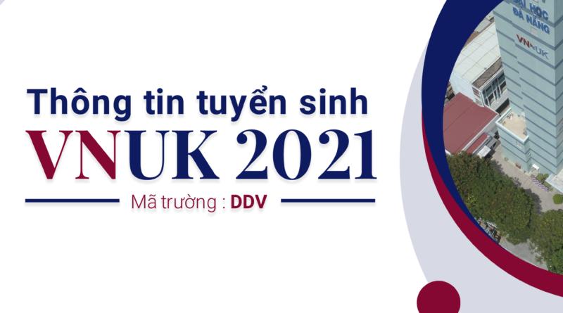 THÔNG TIN TUYỂN SINH 2021 tại Viện Nghiên cứu và Đào tạo Việt – Anh, Đại học Đà Nẵng (VNUK)